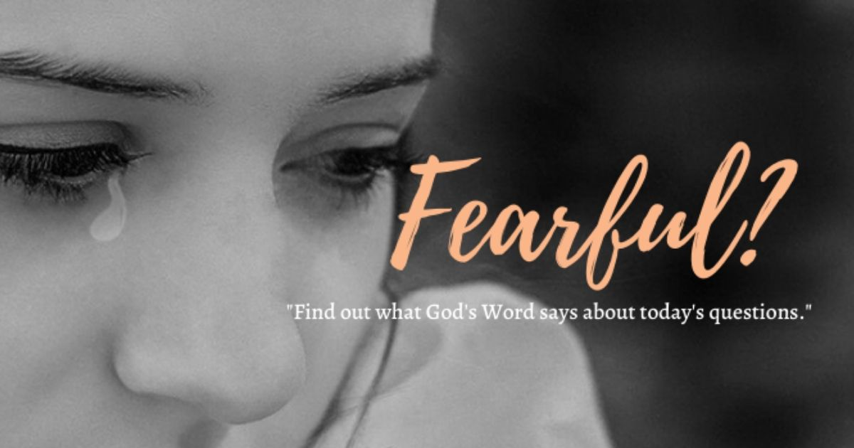 Are you fearful, anxious, or worried?